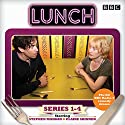 Lunch: Complete Series 1-4: BBC Radio 4 comedy drama Radio/TV Program by Marcy Kahan Narrated by Stephen Mangan, Claire Skinner
