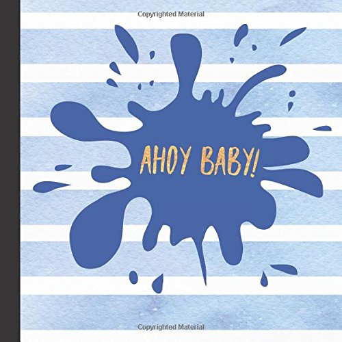 Books : Ahoy Baby Shower Guest Book: Ahoy Baby Shower Guest Book + Bonus Gift Tracker + Bonus Baby Shower Printable Games You Can Print Out to Make Your Baby ... Baby Shower Games,Ahoy Baby Shower Supplies)