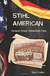 Stihl American: Exemplary People -- Extraordinary Times