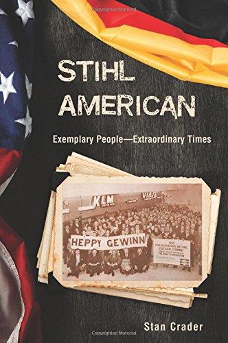Stihl American: Exemplary People -- Extraordinary Times - 51pkqAWyeJL - Stihl American: Exemplary People — Extraordinary Times
