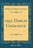 Amazon / Forgotten Books: Dahlia Catalogue Classic Reprint (Frank D Pelicano and Sons)