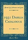 Amazon / Forgotten Books: Dahlia Catalogue Classic Reprint (Frank D Pelicano and Sons)