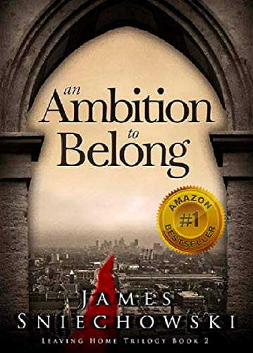 An Ambition to Belong (Leaving Home Trilogy Book 2) by [Sniechowski, James]