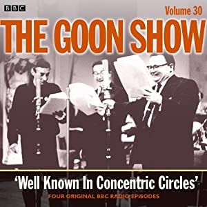 Goon Show, Volume 30: Well Known in Concentric Circles Radio/TV Program
