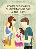 img - for C mo explicarles el matrimonio gay a tus hijos - una gu a r pida para mam s y pap s. (Geraint's Guides) (Spanish Edition) book / textbook / text book