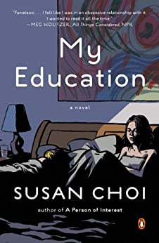 My Education: A Novel by [Choi, Susan]