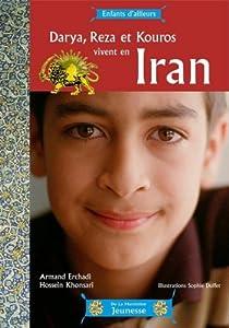 "Afficher ""Darya, Reza et Kouros vivent en Iran"""