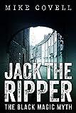 Jack The Ripper – The Black Magic Myth