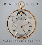 Breguet, Watchmakers Since 1775: The Life and Legacy of Abraham-Louis Breguet (1747-1823)