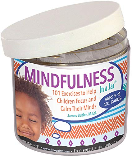 Mindfulness In a Jar®: 101 Exercises to Help Children Focus and Calm Their Minds