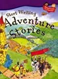 img - for Adventure Stories (Start Writing) by Penny King (2000-08-18) book / textbook / text book