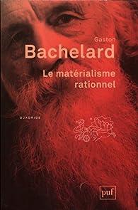 Le matérialisme rationnel par Gaston Bachelard