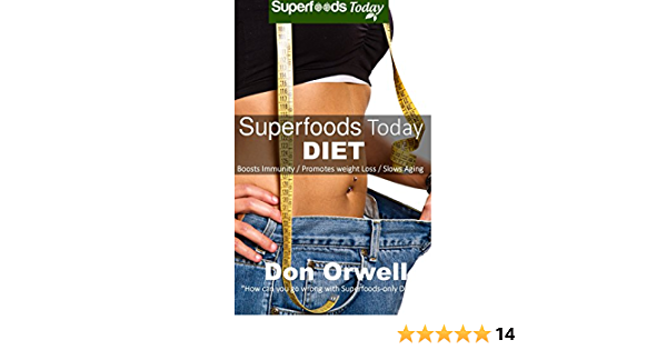 Superfoods Today Diet: Weight Maintenance Diet, Gluten Free Diet, Wheat Free Diet, Heart Healthy Diet, Whole Foods Diet,Antioxidants & Phytochemicals, Low Fat Diet :Weight Loss Eating Plan