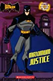 The Batman: Maximum Justice (Scholastic Readers)