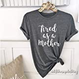 Digital baby Tired as a Mother Boyfriend Style Tee Unisex Tee. XS- 3XL Cute Shirt Graphic Tee Motherhood Mom Life Pregnancy Postpartum(Grey,M)
