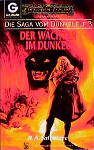Die Saga vom Dunkelelf 3. Der Wächter im Dunkel., Salvatore, R. A.