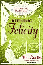 Refining Felicity (The School for Manners Series Book 1)