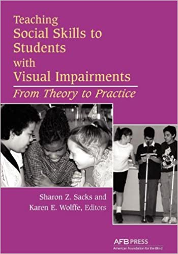 Teaching Social Skills to Students with Visual Impairments: From Theory to Practice