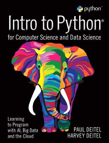 Intro to Python for Computer Science and Data Science: Learning to Program with AI, Big Data and The Cloud by Pearson