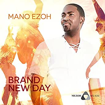 Download mano ezoh brand new day mp3