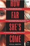 How Far She's Come: A Novel