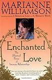 Enchanted Love, Marianne Williamson, 0684870258