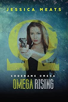 Omega Rising (Codename Omega Book 1) by [Meats, Jessica]
