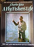 A Fly Fisher's Life, Charles C. Ritz, 0517503476
