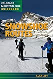Snowshoe Routes: Colorado's Front Range (Snowshoe Routes: Colorado Mountain Club Guidebook)
