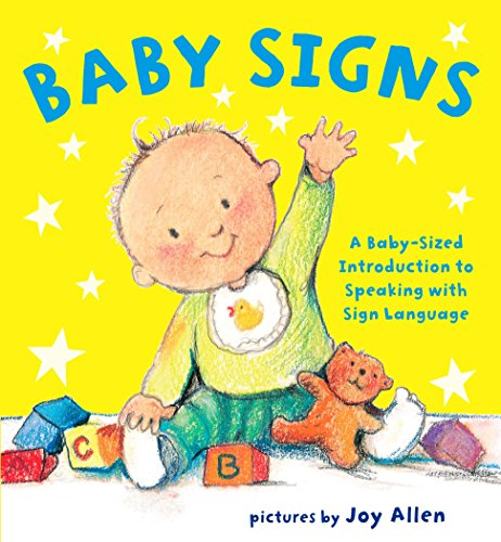 Baby Signs: A Baby-Sized Introduction to Speaking with Sign Language (Best Way To Introduce Baby Food)