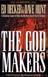 The Godmakers, Ed Decker and Dave Hunt, 1565077172