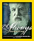 Always Inventing: A Photobiography of Alexander Graham Bell (Photobiographies)