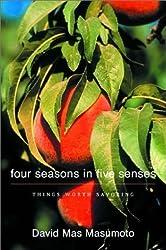 Four Seasons in Five Senses: Things Worth Savoring by David Mas Masumoto (2003-01-03)