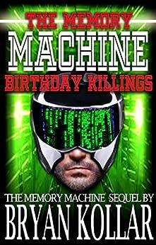 Birthday Killings (The Memory Machine Book 2) by [Kollar, Bryan]