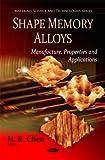 Shape Memory Alloys, H. R. Chen, 1607417898