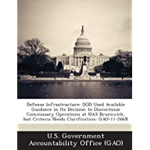 Defense Infrastructure: Dod Used Available Guidance in Its Decision to Discontinue Commissary Operations at NAS Brunswick, But Criteria Needs