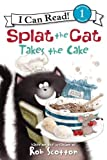 Splat the Cat Takes the Cake, Rob Scotton, 0061978590