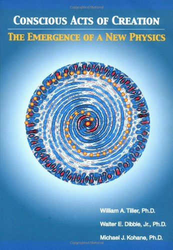 Download Conscious Acts of Creation: The Emergence of a New Physics ePub fb2 ebook