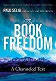 #3: The Book of Freedom (Mastery Trilogy/Paul Selig Series)