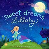 Sweet Dreams Lullaby, Betsy E. Snyder, 0375858520