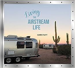 Amazon com: Living the Airstream Life (9780062440822): Karen