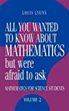 All You Wanted to Know about Mathematics but Were Afraid to Ask 9780521434669