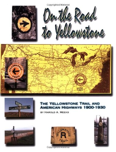 Download On the Road to Yellowstone: The Yellowstone Trail and American Highways 1900-1930 PDF