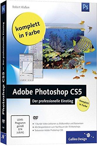 Adobe Photoshop CS5 – Der professionelle Einstieg (Galileo Design) Broschiert – 28. Juni 2010 Robert Klaßen 3836215616 Anwendungs-Software Computers / General