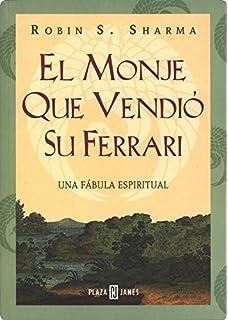 El Monje Que Vendio Su Ferrari: Una Fabula Espiritual