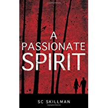 A Passionate Spirit by S. C. Skillman (2015-11-28)