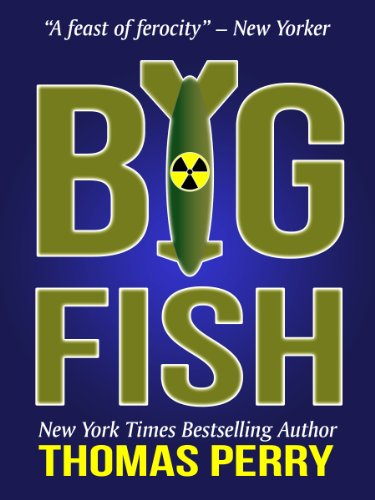 Big fish kindle edition by thomas perry mystery thriller big fish by perry thomas fandeluxe Images