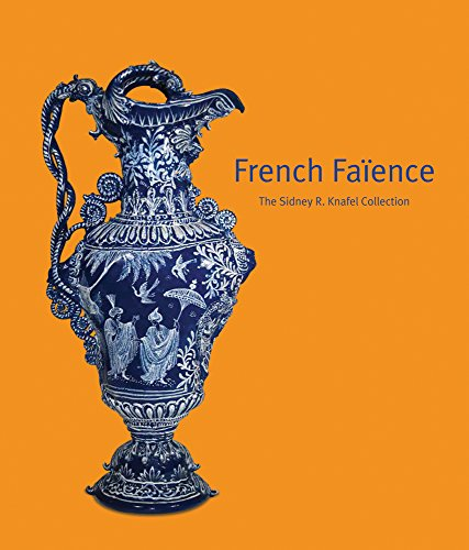 French Faïence: The Sidney R. Knafel Collection