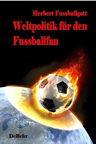 Weltpolitik für den Fussballfan