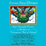 Stone Soup for the World: Life-Changing Stories of Everyday Heroes | Marianne Larned